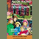 All-of-a-Kind Family Downtown Audiobook by Sydney Taylor Narrated by Suzanne Toren