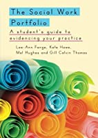 The Social Work Portfolio: A Student's Guide To Evidencing Your Practice