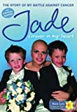 Forever in My Heart: The Story of My Battle Against Cancer by Goody, Jade [12 November 2009]