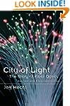 City of Light: The Story of Fiber Opt...