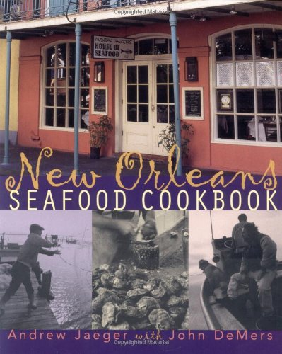 New Orleans Seafood Cookbook by Andrew Jaeger, John Demers