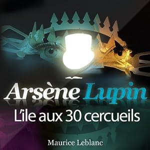 L'île aux 30 cercueils (Arsène Lupin 25) | Livre audio