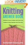 The Knitting Answer Book: Solutions t...