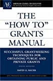 "The ""How To"" Grants Manual (ACE/Praeger Series on Higher Education) (0275997901) by Bauer, David G."