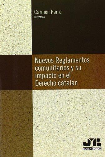 Nuevos Reglamentos Comunitarios Y Su Impacto En El Derecho Catalán
