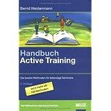 """Handbuch Active Training: Die besten Methoden f�r lebendige Seminare (Beltz Weiterbildung)von """"Bernd Weidenmann"""""""