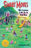 img - for Smart Moves: Why Learning Is Not All In Your Head, Second Edition book / textbook / text book