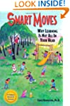 Smart Moves: Why Learning Is Not All...