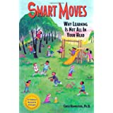 Smart Moves: Why Learning Is Not All in Your Headby Carla Hannaford