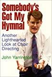 img - for Somebody's Got My Hymnal book / textbook / text book