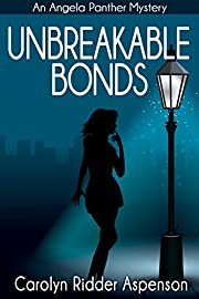 Unbreakable Bonds: An Angela Panther Mystery Book Two (The Angela Panther Mystery Series)