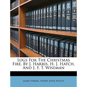 Logs For The Christmas Fire, J. Harris, H. J. Hatch, And J. F. T. Wiseman