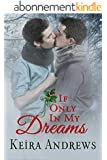 If Only in My Dreams: Gay Christmas Romance (English Edition)