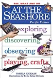 At the Seashore: Pacific Edition (See, Make & Do)