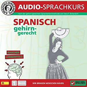 Spanisch gehirn-gerecht: 1. Basis (Birkenbihl Sprachen) Hörbuch