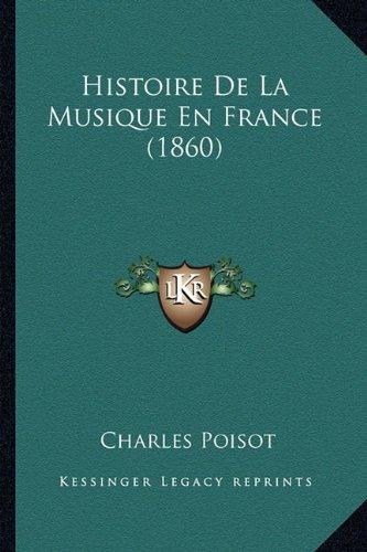 Histoire de La Musique En France (1860)