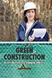 img - for Green Construction: An Introduction to a Changing Industry book / textbook / text book