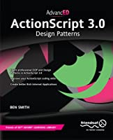 AdvancED ActionScript 3.0: Design Patterns Front Cover