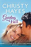 Guiding the Fall (Golden Rule Outfitters Book 2)