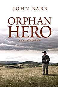 Orphan Hero: A Novel of the Civil War