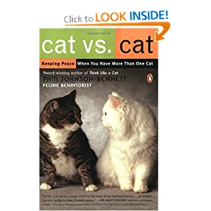 Cat Vs. Cat: Keeping Peace When You Have More Than One Cat Pam Johnson-Bennett