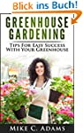 Greenhouse Gardening : Tips For Easy...
