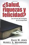Salud, riquezas y felicidad?: Los errores del evangelio de la prosperidad (Spanish Edition) (0825413621) by Jones, David