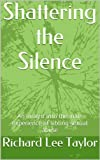 img - for Shattering the Silence: An insight into the male experience of sibling sexual abuse book / textbook / text book