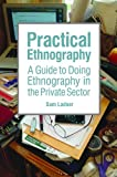 img - for Practical Ethnography: A Guide to Doing Ethnography in the Private Sector by Ladner, Sam (2014) Paperback book / textbook / text book