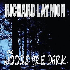 The Woods Are Dark | [Richard Laymon]