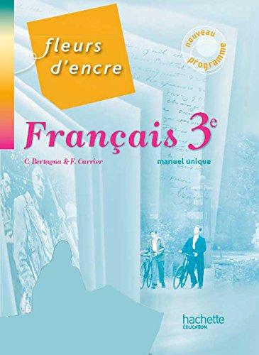 Fleurs d'Encre Français 3e - Livre éleve Format compact - Edition 2012