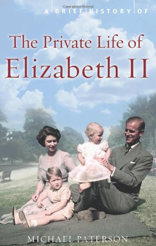 A Brief History of the Private Life of Elizabeth II (Brief History (Running Press))