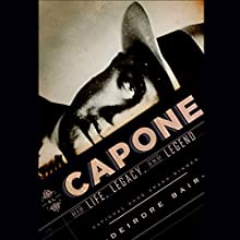 Al Capone: His Life, Legacy, and Legend Audiobook by Deirdre Bair Narrated by Rob Shapiro