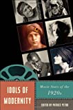 img - for Idols of Modernity: Movie Stars of the 1920s (Star Decades: American Culture/American Cinema) book / textbook / text book