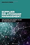 Supplier Relationship Management: Unlocking the Hidden Value in Your Supply Base