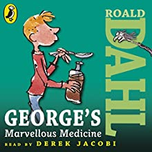 George's Marvellous Medicine (       UNABRIDGED) by Roald Dahl Narrated by Derek Jacobi
