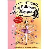 Les ballerines magiques, Tome 1 : Daphn� au royaume enchant�par Natacha Godeau