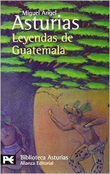 Amazon.com: Leyendas de Guatemala (Spanish Edition) (9788420658773