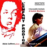 L'enfant prodige: L'incroyable destin�e d'Andr� Mathieu (original soundtrack / bande originale du film)by Alain Lefevre