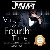 Virgin for the Fourth Time: Barrington Billionaire's Series, Book 4 | Jeannette Winters