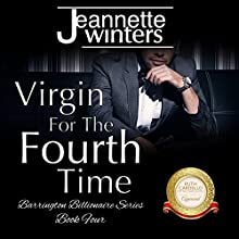 Virgin for the Fourth Time: Barrington Billionaire's Series, Book 4 Audiobook by Jeannette Winters Narrated by Robin Rowan