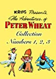 The Adventures of Peter Wheat Collection, Numbers 1, 2, 3