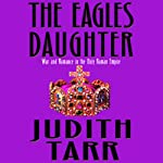 The Eagle's Daughter | Judith Tarr