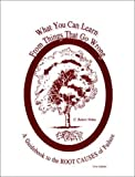 img - for What You Can Learn From Things that Go Wrong : a Guidebook to the ROOT CAUSES of Failure by Nelms, C. Robert (January 1, 1996) Paperback book / textbook / text book