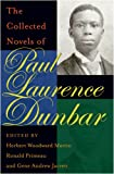 img - for The Collected Novels of Paul Laurence Dunbar book / textbook / text book