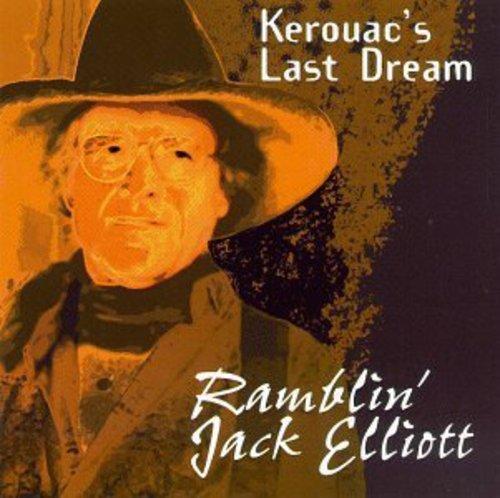 CD : RAMBLIN JACK ELLIOTT - Kerouac's Last Dream