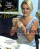 Sophie Michell Fabulous Food: Sexy Recipes for Healthy Living