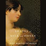 Shades of Milk and Honey (       UNABRIDGED) by Mary Robinette Kowal Narrated by Mary Robinette Kowal