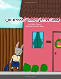 Christopher BunnyS Secret Home