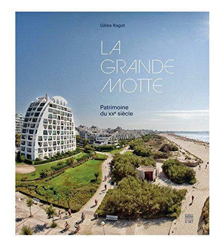 La Grande Motte : Patrimoine du XXe siècle